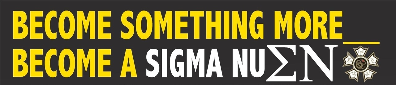 Become Something More_ Become a Sigma Nu!