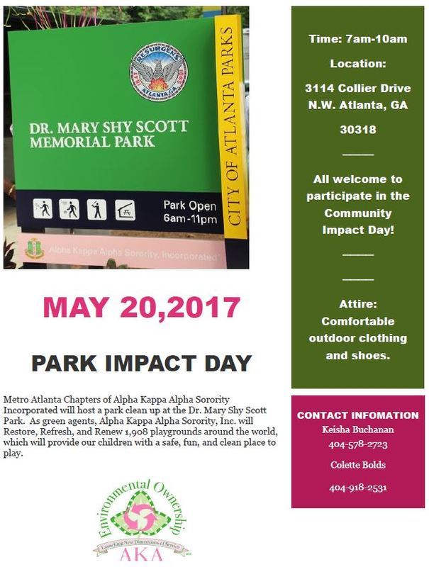 Metro Atlanta Chapters of Alpha Kappa Alpha Sorority Incorporated will host a park clean up at the Dr. Mary Shy Scott Park. As green agents, Alpha Kappa Alpha Sorority, Inc. will Restore, Refresh, and Renew 1,908 playgrounds around the world, which will provide our children with a safe, fun, and clean place to play.  *Chair: Soror Felicia Howard  Location: 3114 Collier Drive N.W. Atlanta, GA 30318  All welcome to participate in the Community Impact Day!  Attire: Comfortable outdoor clothing and shoes.  CONTACT INFORMATION Keisha Buchanan 404-578-2723 Colette Bolds 404-918-2531